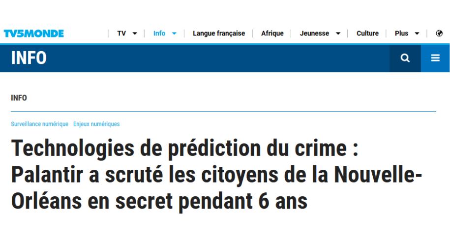 """Article de TV5MONDE """"Technologies de prédiction du crime : Palantir a scruté les citoyens de la Nouvelle-Orléans en secret pendant 6 ans"""""""