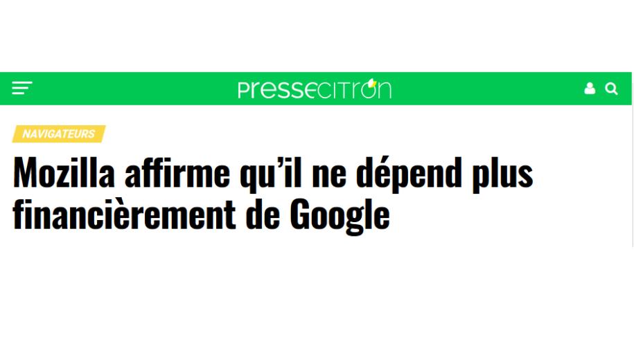 """Article de Presse Citron """"Mozilla affirme qu'il ne dépend plus financièrement de Google"""""""