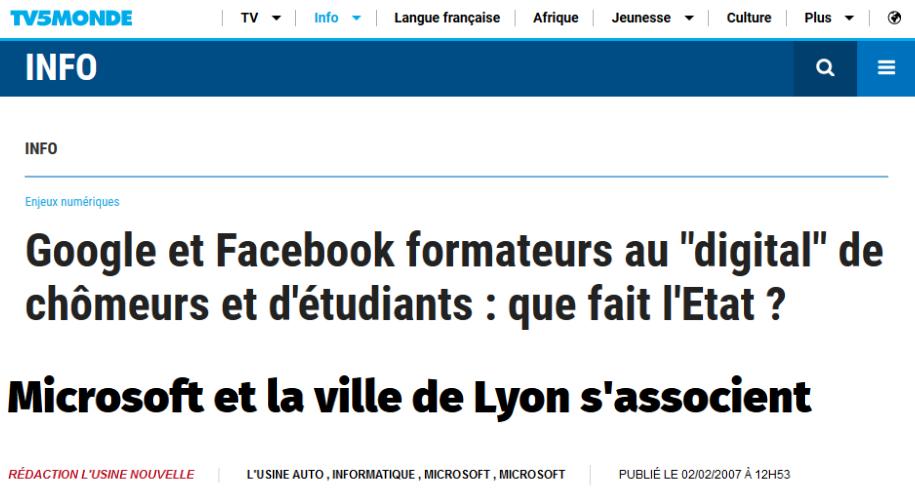 """Article de TV5MONDE """" Google et Facebook formateurs au """"digital"""" de chômeurs et d'étudiants : que fait l'Etat ?"""" et d'Usine Nouvelle """"Microsoft et la ville de Lyon s'associent"""""""