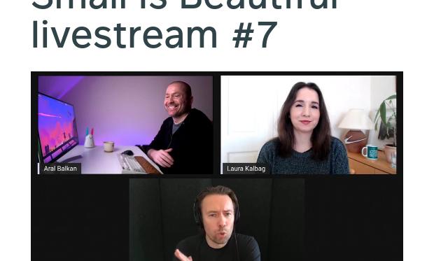 Small Is Beautiful livestream #7